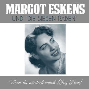 Margot Eskens | Die sieben Raben 歌手頭像