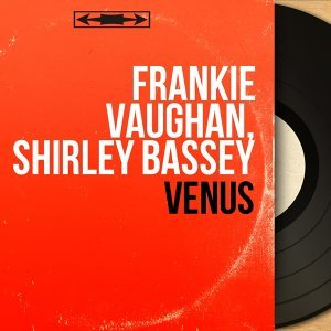 Frankie Vaughan, Shirley Bassey 歌手頭像