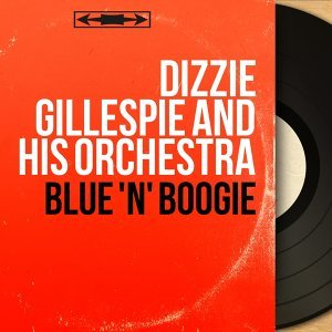 Dizzie Gillespie and His Orchestra 歌手頭像