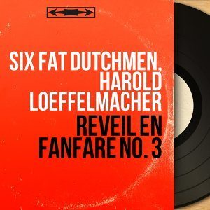 Six Fat Dutchmen, Harold Loeffelmacher 歌手頭像