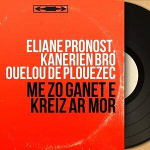 Eliane Pronost, Kanerien Bro Ouelou de Plouézec 歌手頭像