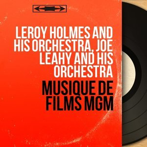 Leroy Holmes and His Orchestra, Joe Leahy and His Orchestra 歌手頭像