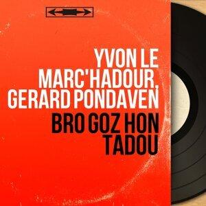 Yvon Le Marc'hadour, Gérard Pondaven 歌手頭像