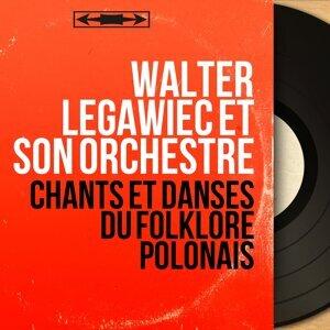 Walter Legawiec et son orchestre 歌手頭像