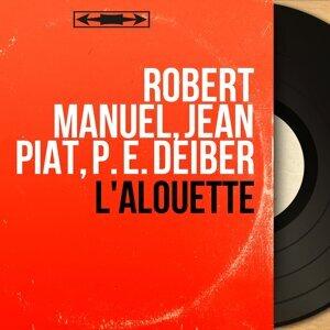 Robert Manuel, Jean Piat, P. E. Deiber 歌手頭像