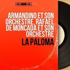 Armandino et son orchestre, Rafael de Moncada et son orchestre 歌手頭像
