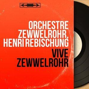 Orchestre Zewwelrohr, Henri Rebischung 歌手頭像