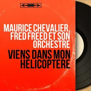 Maurice Chevalier, Fred Freed et son orchestre 歌手頭像