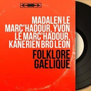 Madalen Le Marc'hadour, Yvon Le Marc'hadour, Kanerien Bro Leon 歌手頭像