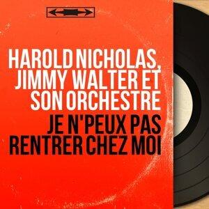 Harold Nicholas, Jimmy Walter et son orchestre 歌手頭像