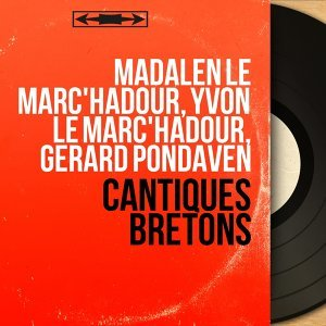 Madalen Le Marc'hadour, Yvon Le Marc'hadour, Gérard Pondaven 歌手頭像