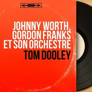Johnny Worth, Gordon Franks et son orchestre 歌手頭像