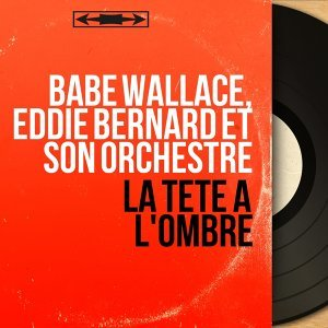 Babe Wallace, Eddie Bernard et son orchestre 歌手頭像