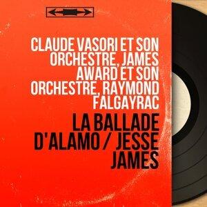 Claude Vasori et son orchestre, James Award et son orchestre, Raymond Falgayrac 歌手頭像