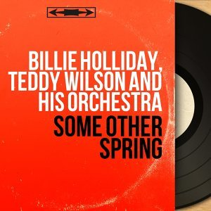 Billie Holliday, Teddy Wilson and His Orchestra 歌手頭像