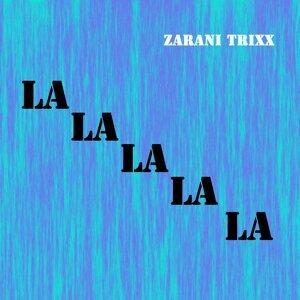Zarani Trixx 歌手頭像