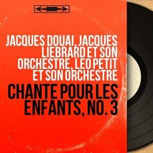 Jacques Douai, Jacques Liebrard et son orchestre, Léo Petit et son orchestre 歌手頭像