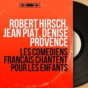 Robert Hirsch, Jean Piat, Denise Provence 歌手頭像