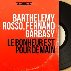 Barthélémy Rosso, Fernand Garbasy 歌手頭像