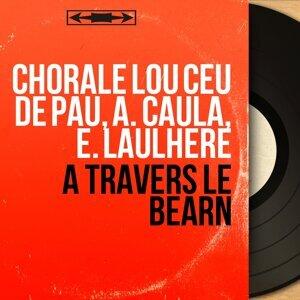 Chorale Lou Ceü de Paü, A. Caula, E. Laulhère 歌手頭像