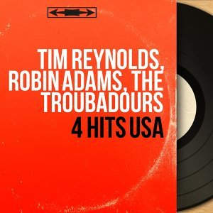 Tim Reynolds, Robin Adams, The Troubadours 歌手頭像