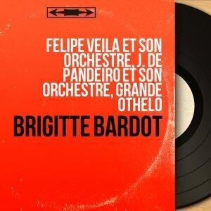 Felipe Veila et son orchestre, J. de Pandeiro et son orchestre, Grande Othelo 歌手頭像