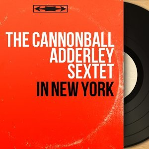 The Cannonball Adderley Sextet 歌手頭像