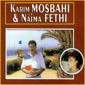 Karim Mosbahi, Naima Fethi 歌手頭像