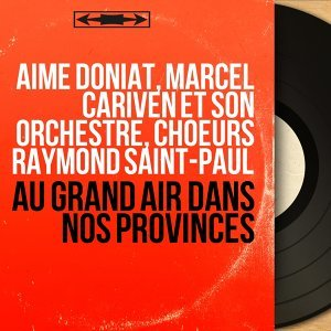 Aimé Doniat, Marcel Cariven et son orchestre, Choeurs Raymond Saint-Paul 歌手頭像