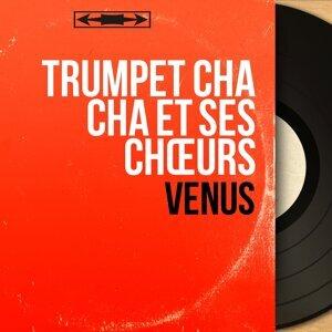Trumpet Cha Cha et ses chœurs 歌手頭像