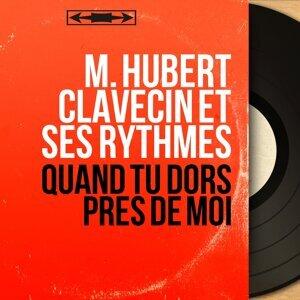M. Hubert Clavecin et ses rythmes 歌手頭像