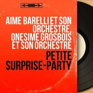 Aimé Barelli et son orchestre, Onésime Grosbois et son orchestre 歌手頭像
