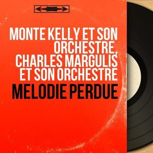 Monte Kelly et son orchestre, Charles Margulis et son orchestre 歌手頭像