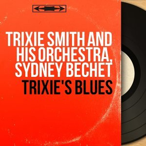 Trixie Smith and His Orchestra, Sydney Bechet 歌手頭像