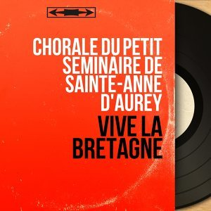 Chorale du petit séminaire de Sainte-Anne d'Aurey 歌手頭像