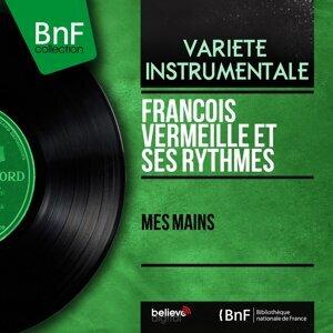 François Vermeille et ses rythmes 歌手頭像