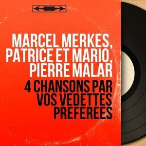 Marcel Merkes, Patrice et Mario, Pierre Malar 歌手頭像