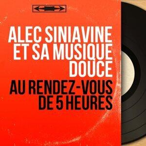 Alec Siniavine et sa musique douce 歌手頭像
