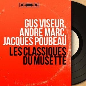 Gus Viseur, André Marc, Jacques Poubeau 歌手頭像