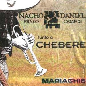 Nacho Prado - Daniel Campos junto a Chebere 歌手頭像