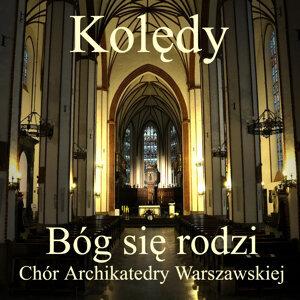 Chór Archikatedry Warszawskiej 歌手頭像
