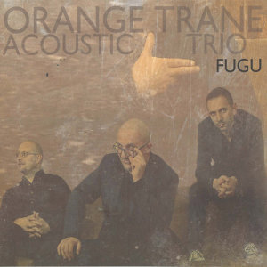 Orange Trane Acoustic Trio 歌手頭像