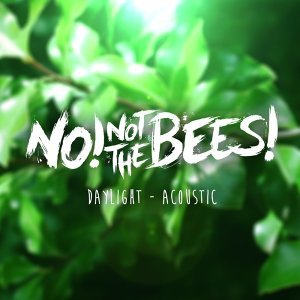 No! Not the Bees! 歌手頭像