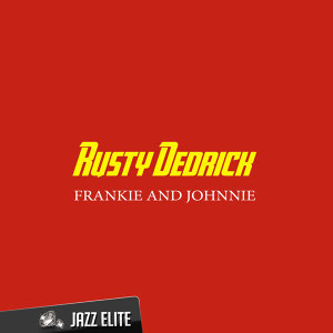 Rusty Dedrick 歌手頭像