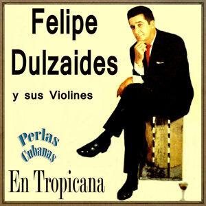 Felipe Dulzaides y sus Violines 歌手頭像