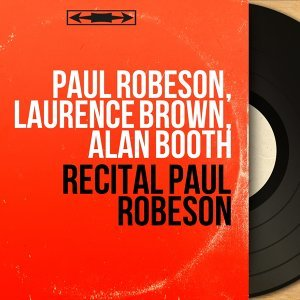 Paul Robeson, Laurence Brown, Alan Booth 歌手頭像