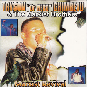 "Tryson ""Dr Nero"" Chimbetu & The Marxist Brothers 歌手頭像"