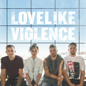 LoveLike Violence