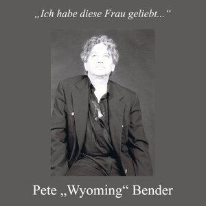 "Pete ""Wyoming"" Bender 歌手頭像"