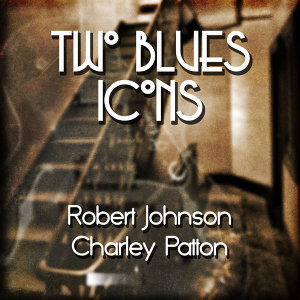 Robert Johnson|Charley Patton 歌手頭像